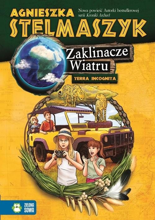 okładka Zaklinacze Wiatru. Tom 3. Terra Incognita, Książka | Agnieszka Stelmaszyk