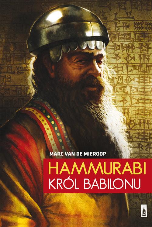 okładka Hammurabi, król Babilonuksiążka |  | Mieroop Marc