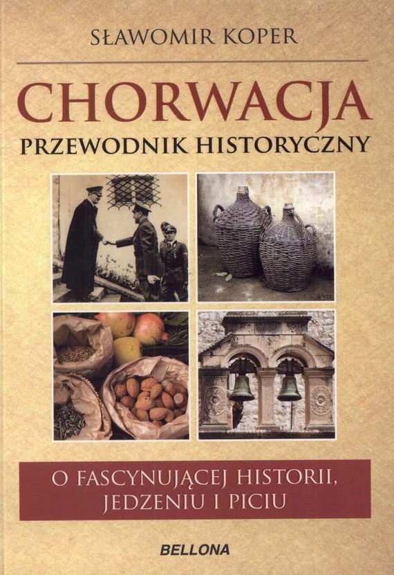 okładka Chorwacja. Przewodnik historyczny, Książka | Koper Sławomir