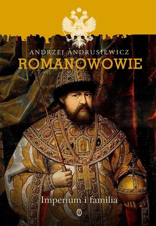 okładka Romanowowie. Imperium i familia, Książka | Andrzej Andrusiewicz