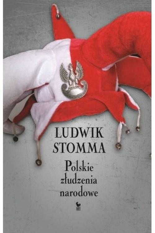 okładka Polskie złudzenia narodowe, Książka | Ludwik  Stomma