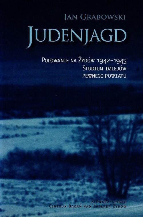 okładka Judenjagd. Polowanie na Żydów 1942-1945. Studium dziejów pewnego powiatu, Książka | Jan Grabowski