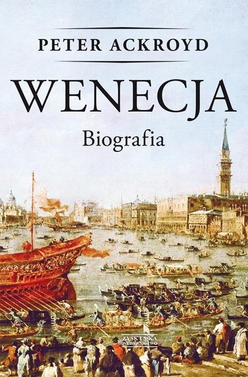 okładka Wenecja Biografia, Książka | Ackroyd Peter