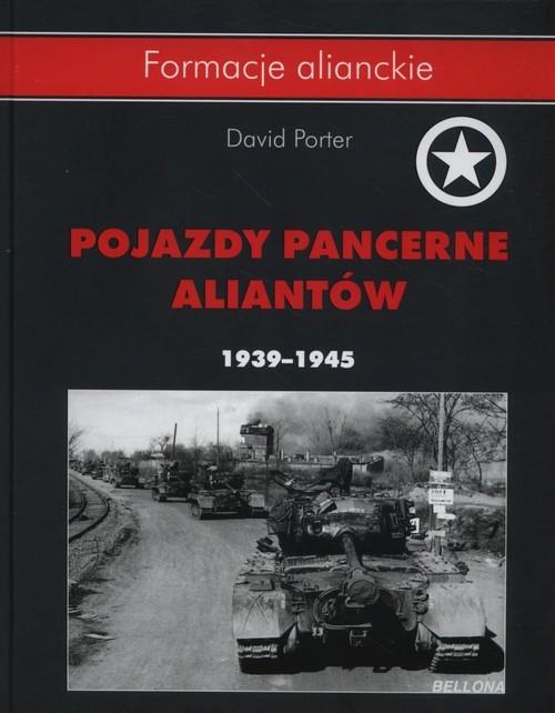 okładka Pojazdy pancerne aliantów 1939- 1945książka |  | Porter David