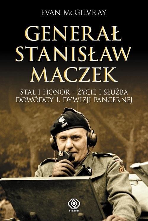 okładka Generał Stanisław Maczek, Książka | McGilvray Evan