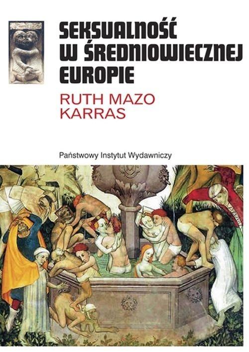 okładka Seksualność w średniowiecznej Europieksiążka |  | Ruth Mazo Karras