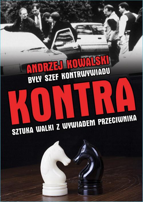 okładka Kontra. Sztuka walki z wywiadem przeciwnika, Książka   Andrzej Kowalski