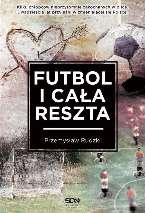 okładka Futbol i cała reszta, Książka   Przemysław Rudzki