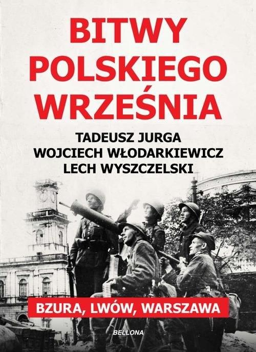 okładka Bitwy polskiego września, Książka | Wyszczelski Lech, Włodarkiewicz Wojciech, Tad