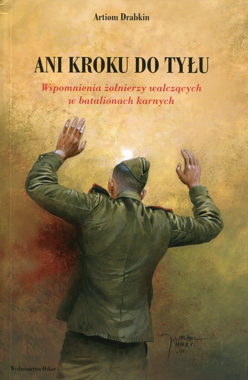 okładka Ani kroku do tyłu. Wspomnienia żołnierzy w batalionach karnych, Książka | Drabkin Artiom