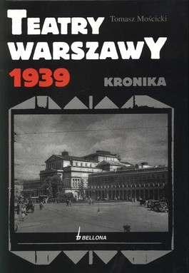 okładka Teatry warszawy 1939, Książka | Mościcki Tomasz