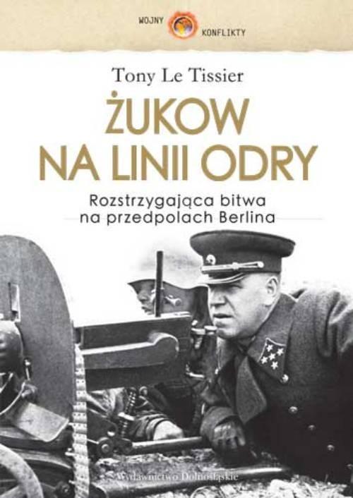 okładka Żukow na linii Odry, Książka | Tissier Tony Le