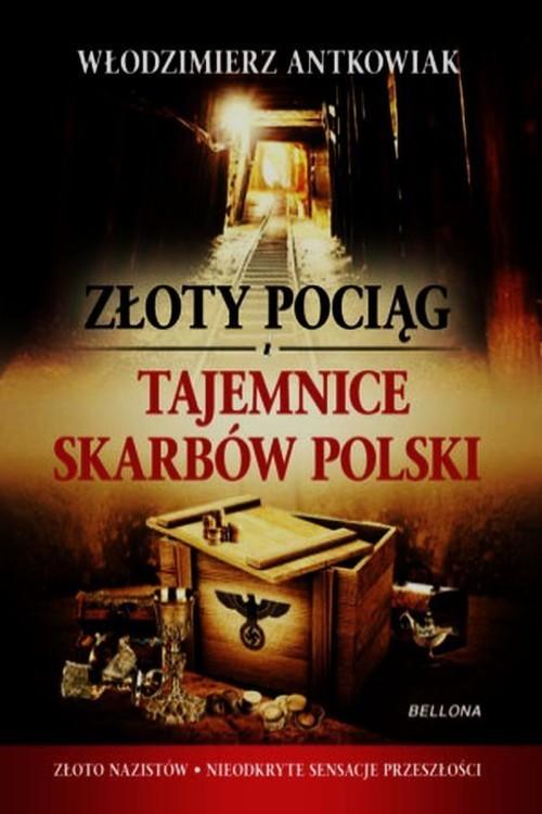 okładka Złoty pociąg. Tajemnice skarbów Polski, Książka | Antkowiak Włodzimierz