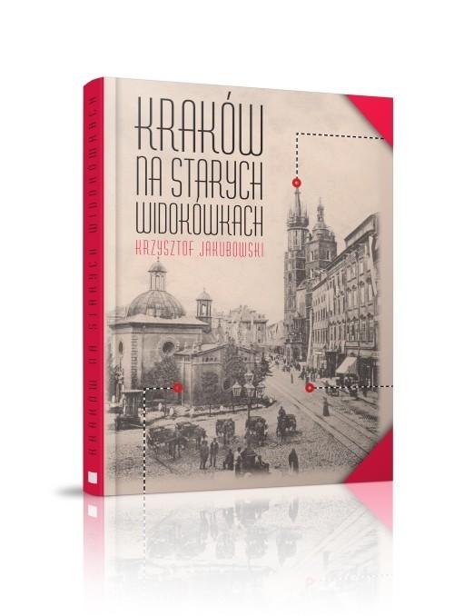 okładka Kraków na starych widokówkach J0551-RPK, Książka | Jakubowski Krzysztof