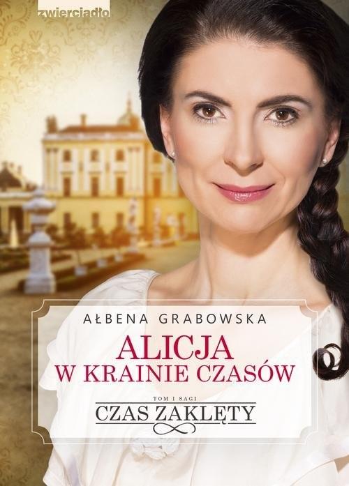 okładka Alicja w krainie czasów. Czas zaklęty, Książka   Grabowska Ałbena