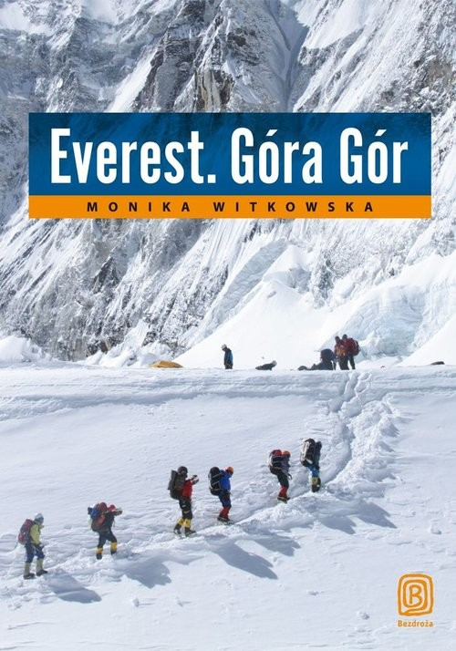 okładka Everest. Góra Gór, Książka | Monika Witkowska