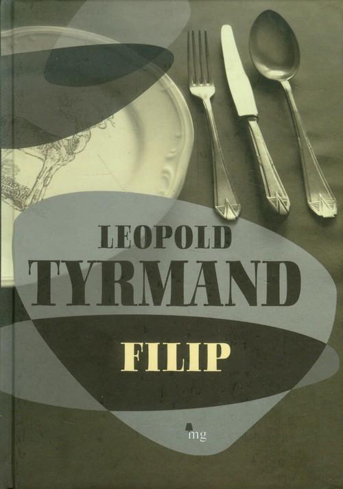 okładka Filip, Książka | Tyrmand Leopold