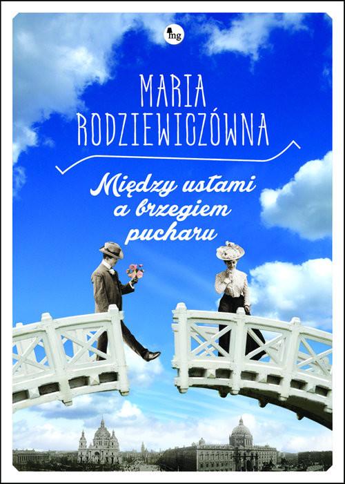 okładka Między ustami a brzegiem pucharu, Książka | Maria Rodziewiczówna