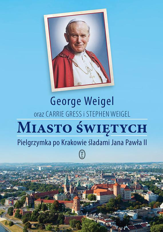 okładka Miasto świętych, Książka | George Weigel