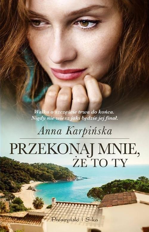 okładka Przekonaj mnie, że to ty, Książka | Anna Karpińska