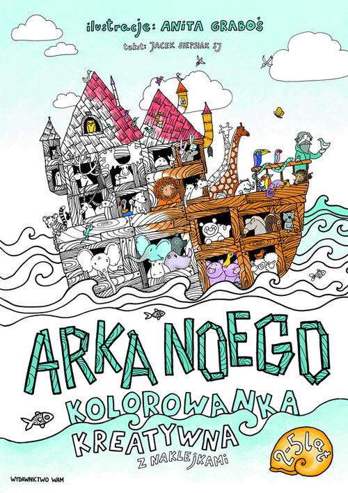 okładka Arka Noego Kolorowanka kreatywna z naklejkami, Książka | Anita Graboś, Jacek Siepsiak