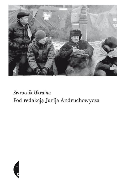 okładka Zwrotnik Ukraina, Książka | Praca Zbiorowa