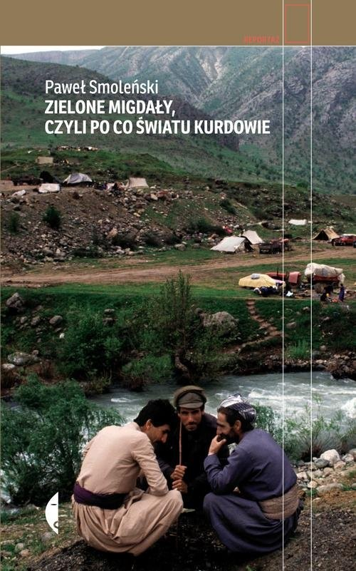 okładka Zielone migdały, czyli po co światu Kurdowie, Książka | Smoleński Paweł