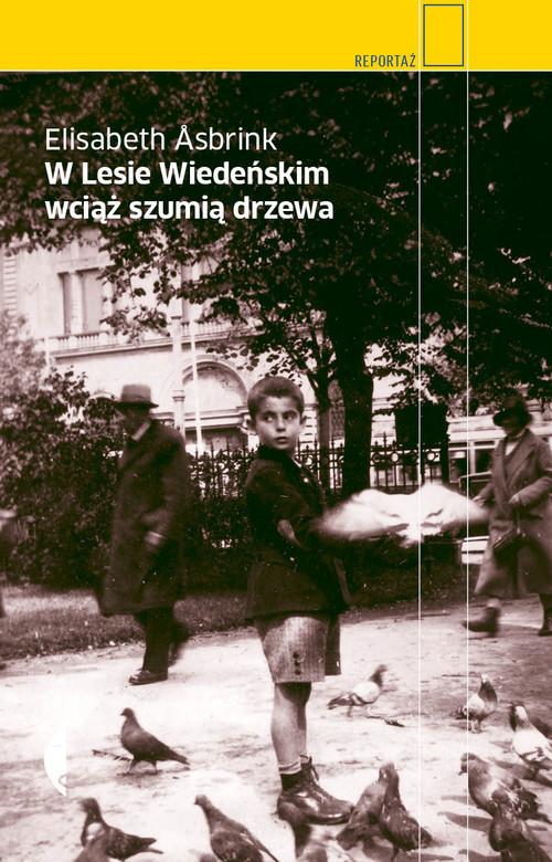 okładka W Lesie Wiedeńskim wciąż szumią drzewa, Książka | Asbrink Elisabeth