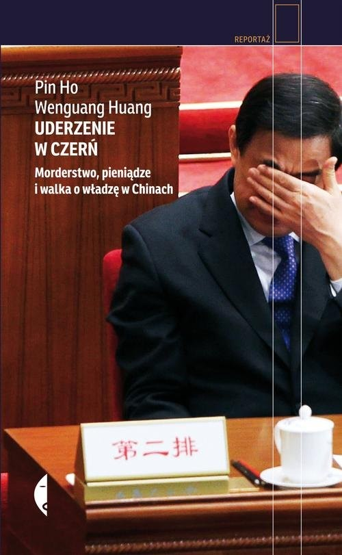 okładka Uderzenie w czerń. Morderstwo, pieniądze i walka o władzę w Chinach, Książka | Pin Ho, Wenguang Huang