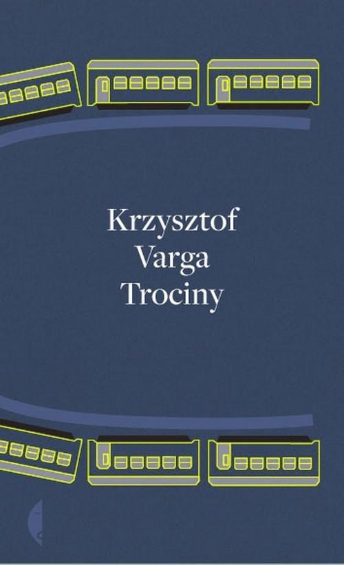 okładka Trociny, Książka | Krzysztof Varga
