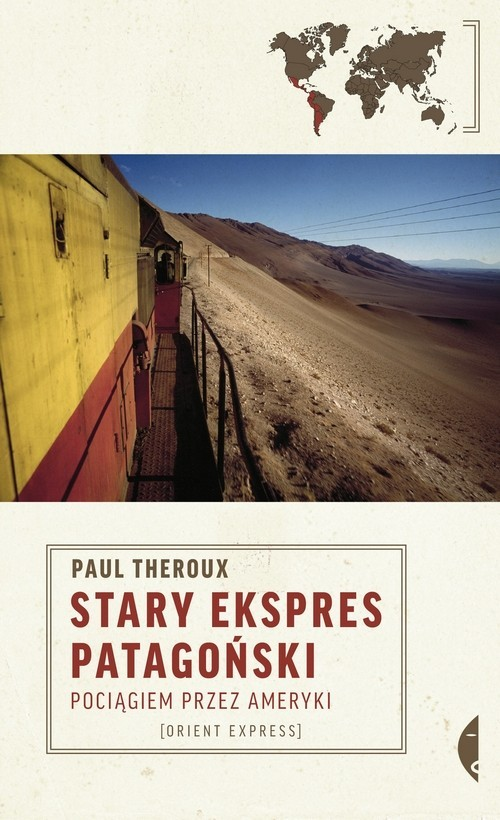 okładka Stary Ekspres Patagoński. Pociągiem przez Ameryki, Książka | Theroux Paul