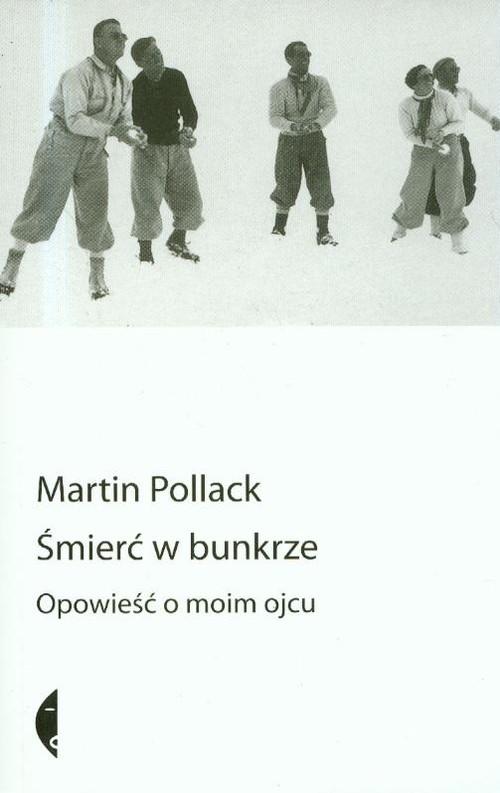 okładka Śmierć w bunkrze. Opowieść o moim ojcu, Książka | Martin Pollack