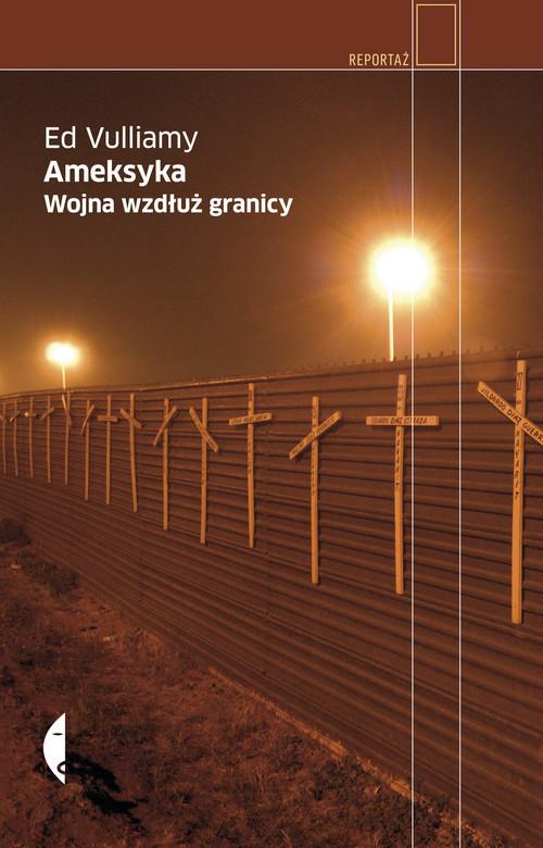 okładka Ameksyka. Wojna wzdłuż granicy, Książka | Ed Vulliamy