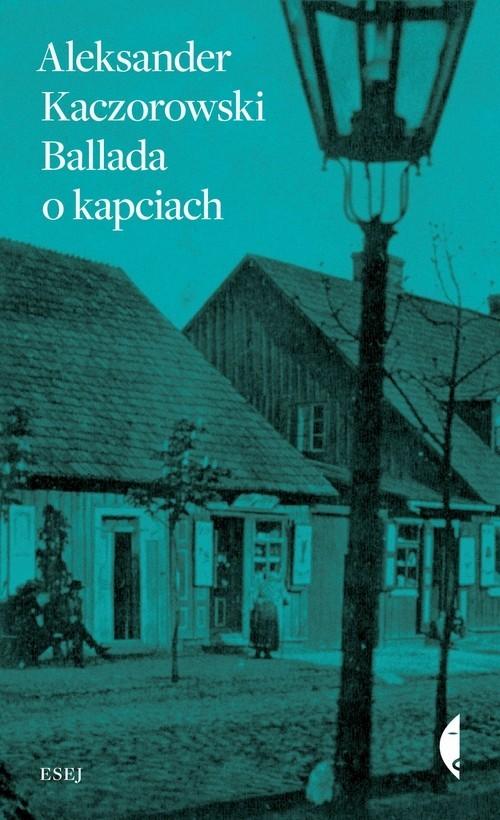 okładka Ballada o kapciach, Książka | Kaczorowski Aleksander