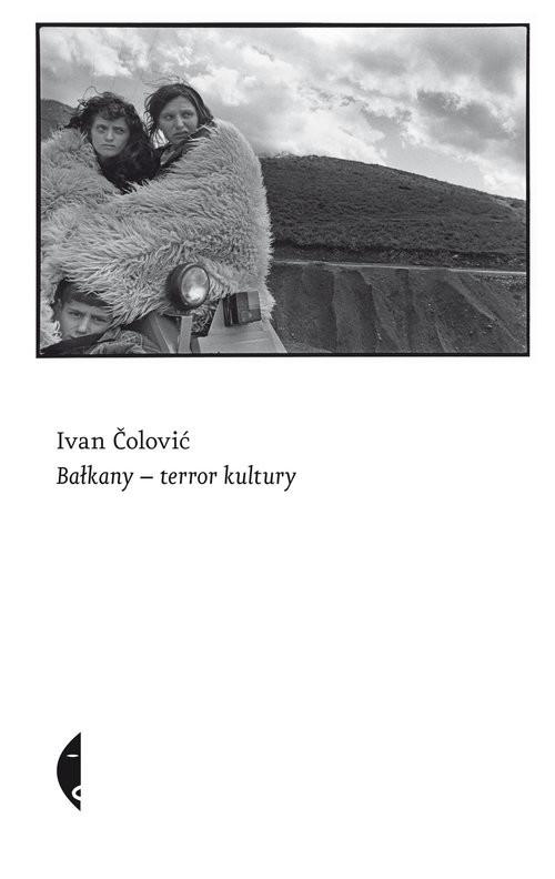 okładka Bałkany- terror kultury, Książka | Ivan  Čolović