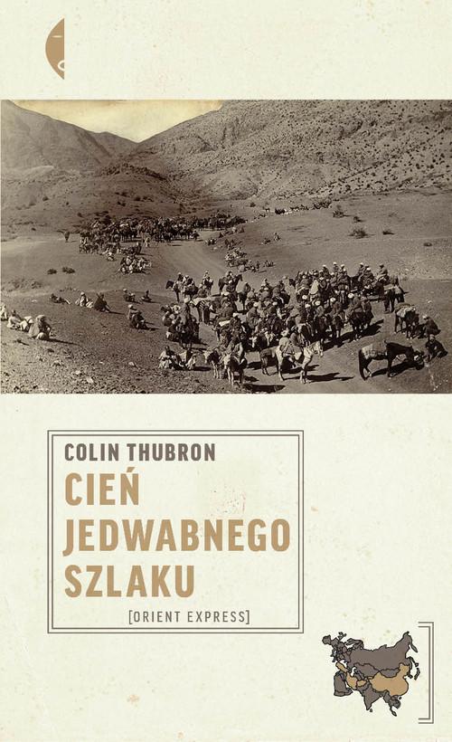 okładka Cień Jedwabnego szlaku. Orient Express, Książka | Colin Thubron