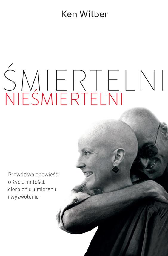 okładka Śmiertelni nieśmiertelni, Książka | Wilber Ken
