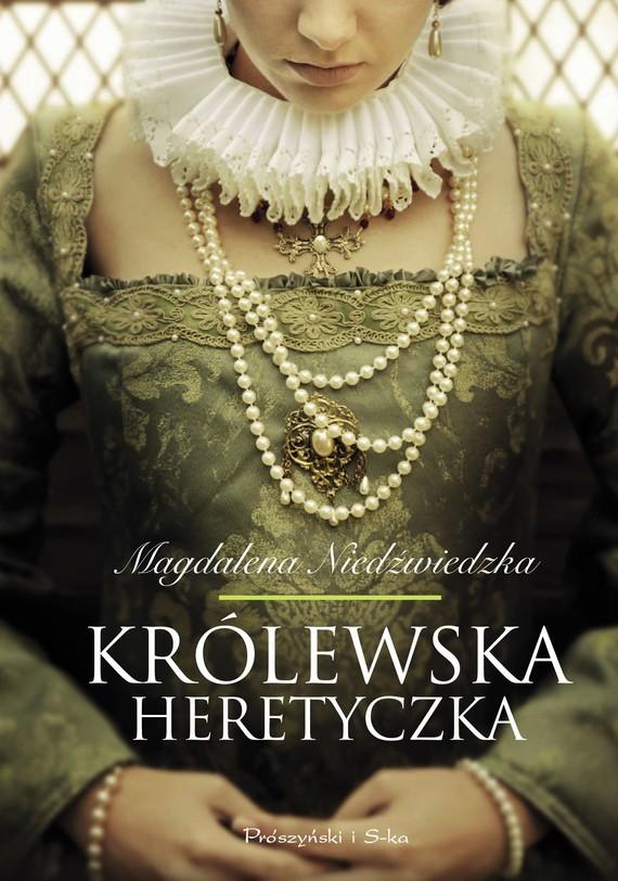 okładka Królewska heretyczkaksiążka      Magdalena Niedźwiedzka