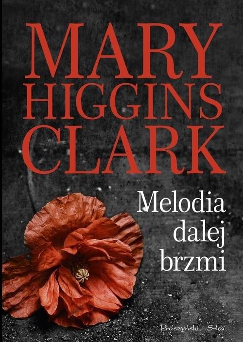okładka Melodia dalej brzmi, Książka | Clark Mary Higgins