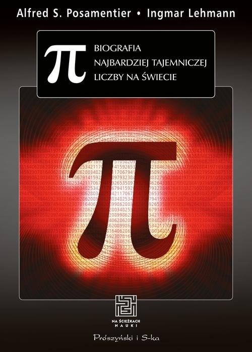 okładka Pi. Biografia najbardziej tajemniczej liczby na świecie, Książka | Alfred S. Posamentier, Ingmar Lehmann