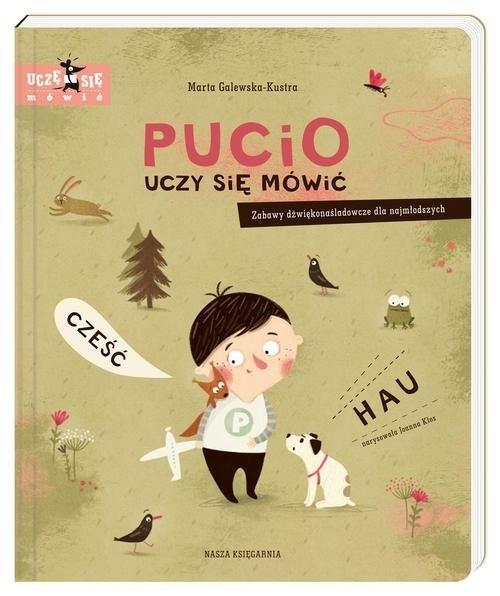 okładka Pucio uczy się mówić. Zabawy dźwiękonaśladowcze dla najmłodszych, Książka | Galewska-Kustra Marta