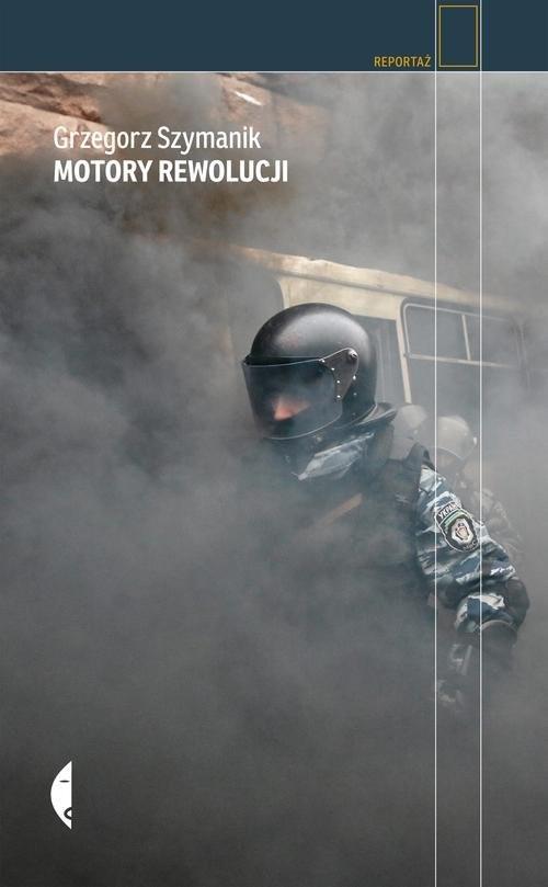 okładka Motory rewolucji, Książka | Szymanik Grzegorz