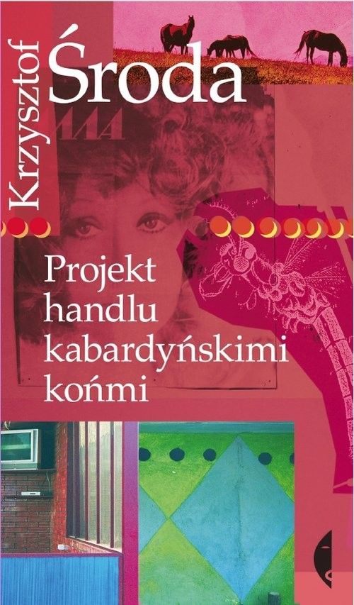 okładka Projekt handlu kabardyńskimi końmi, Książka   Środa Krzysztof