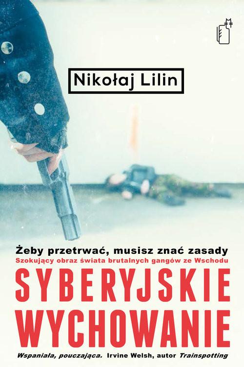 okładka Syberyjskie wychowanie, Książka | Lilin Nikołaj
