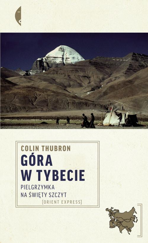 okładka Góra w Tybecie. Pielgrzymka na święty szczyt, Książka | Colin Thubron
