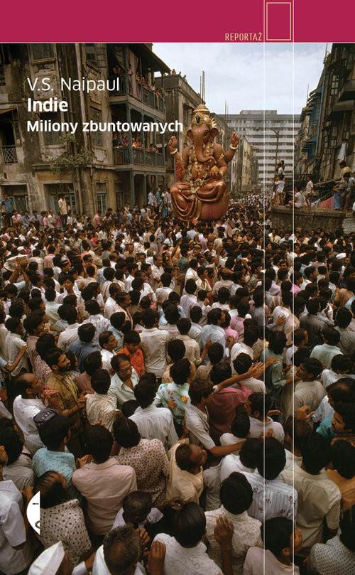 okładka Indie. Miliony zbuntowanych, Książka | V.S. Naipaul
