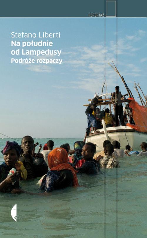okładka Na południe od Lampedusy. Podróże rozpaczy, Książka | Stefano Liberti