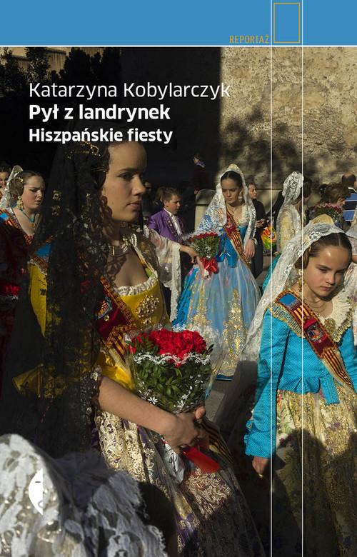 okładka Pył z landrynek. Hiszpańskie fiesty, Książka | Katarzyna Kobylarczyk