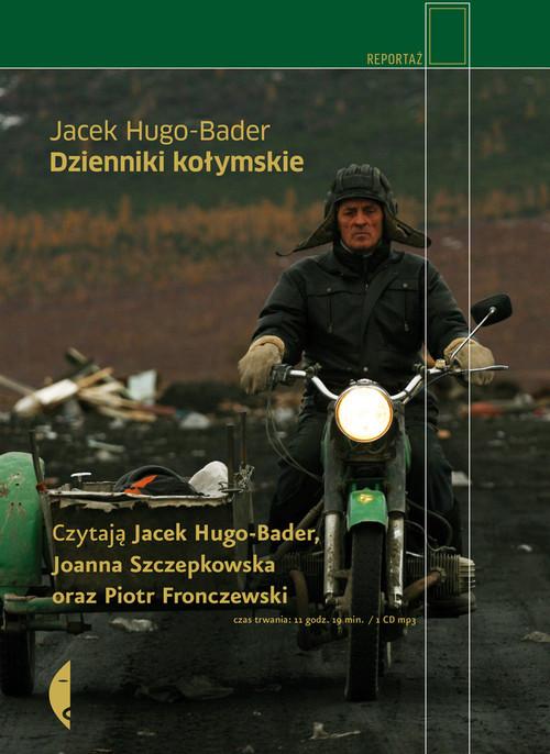 okładka Dzienniki kołymskie (audiobook)książka |  | Hugo-Bader Jacek