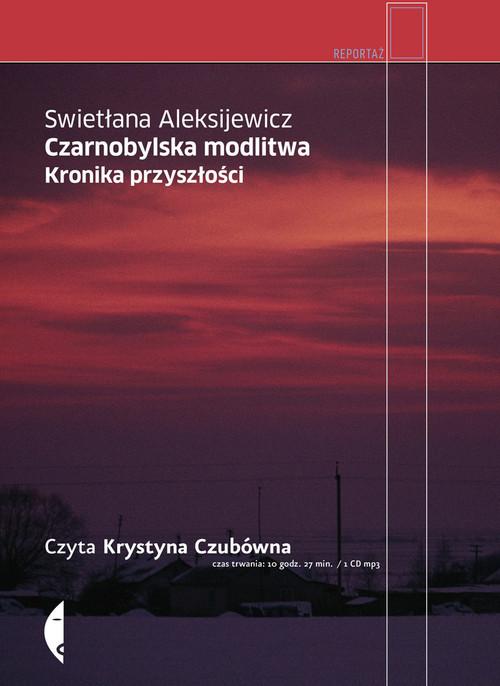 okładka Czarnobylska modlitwa (audiobook), Książka | Swietłana Aleksijewicz